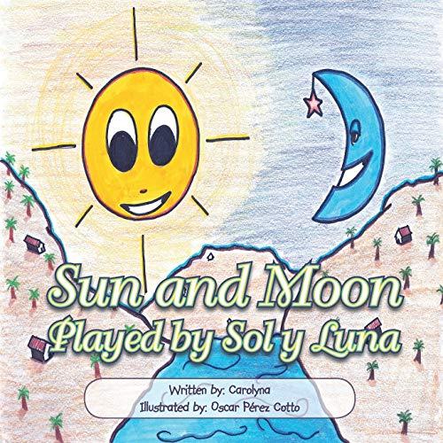 Sun and Moon: Played by Sol y Luna: Carolina Martinez