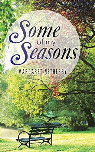 Some of My Seasons: Margaret Netherby