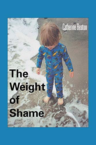 9781491812655: The Weight of Shame