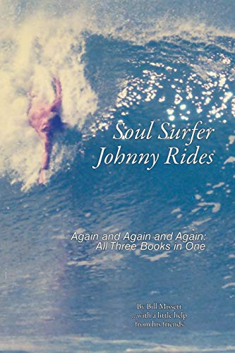 9781491812860: Soul Surfer Johnny Rides: Again and Again and Again: All Three Books in One