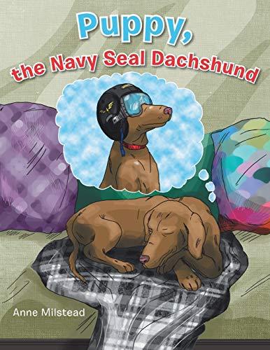 9781491813485: Puppy, the Navy Seal Dachshund