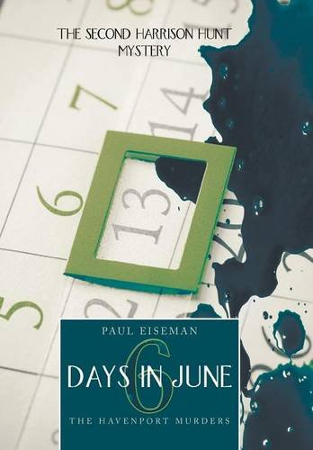 9781491813522: Six Days in June: The Havenport Murders: The Second Harrison Hunt Mystery