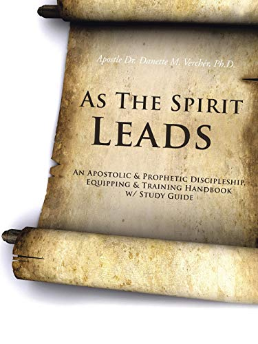 9781491814420: As The Spirit Leads: An Apostolic & Prophetic Discipleship, Equipping & Training Handbook w/ Study Guide