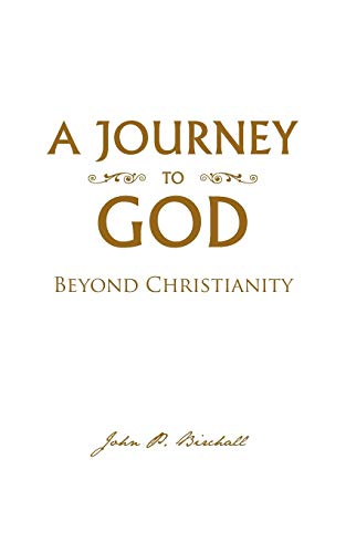 9781491815090: A Journey To God: Beyond Christianity