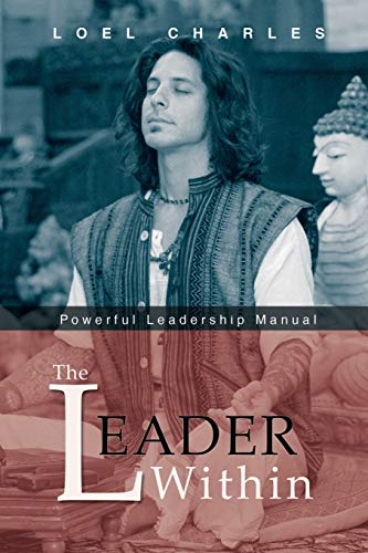 9781491815380: The Leader Within: Powerful Leadership Manual