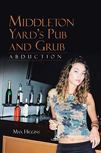 9781491816233: Middleton Yard's Pub and Grub: Abduction