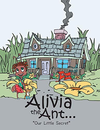9781491817803: Alivia the Ant . . .: