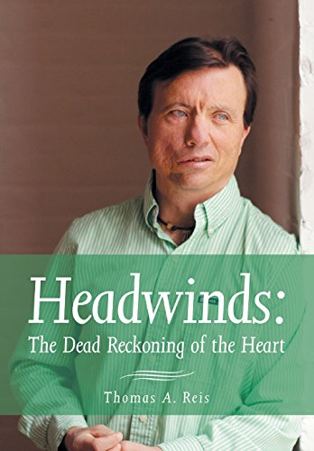 Headwinds: The Dead Reckoning of the Heart: Reis, Thomas A.