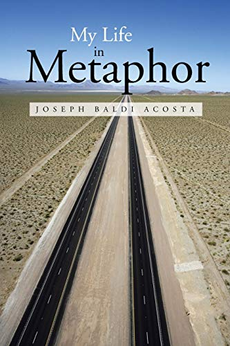 My Life in Metaphor: Joseph Baldi Acosta