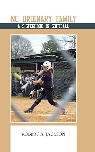 9781491820582: No Ordinary Family: A Sisterhood in Softball