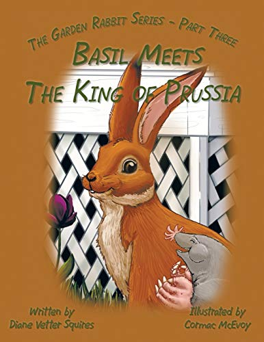 9781491822005: Basil Meets the King of Prussia: The Garden Rabbit Series - Part Three