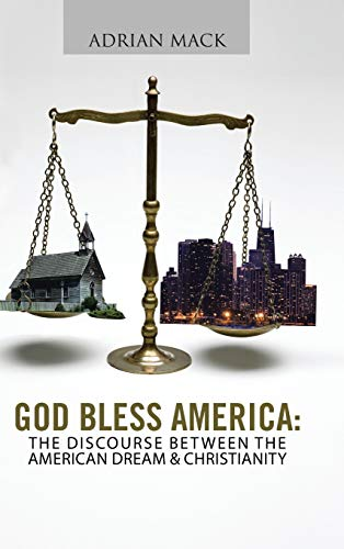 9781491822067: God Bless America: The Discourse Between the American Dream & Christianity