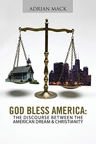 9781491822081: God Bless America: The Discourse Between the American Dream & Christianity