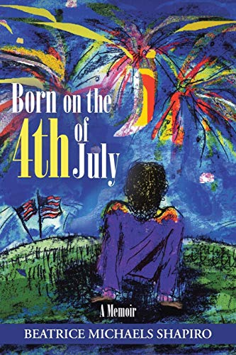 Born on the 4th of July: A: Shapiro, Beatrice Michaels