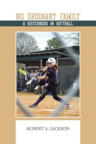9781491823811: No Ordinary Family: A Sisterhood in Softball