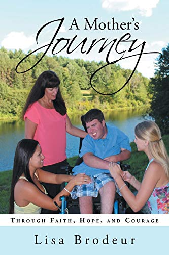 A Mother's Journey: Through Faith, Hope, and Courage: Brodeur, Lisa