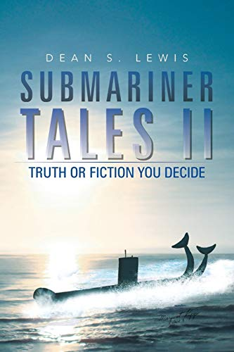 9781491824962: Submariner Tales II: Truth or Fiction You Decide