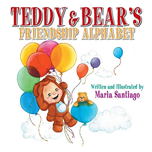 9781491826621: Teddy & Bear's Friendship Alphabet