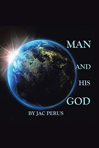 Man and His God: Money, Science or Love?: JAC PERUS