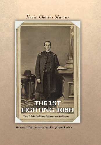 The 1st Fighting Irish: The 35th Indiana: Murray, Kevin