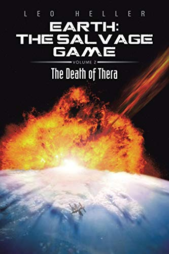 9781491827734: Earth: The Salvage Game: The Death of Thera (Volume 2)
