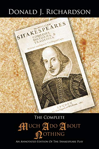 9781491828700: The Complete Much Ado About Nothing: An Annotated Edition of the Shakespeare Play