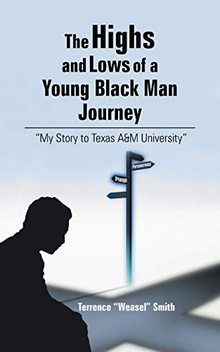 """The Highs and Lows of a Young Black Man Journey: """"My Story to Texas A&M University"""": ..."""