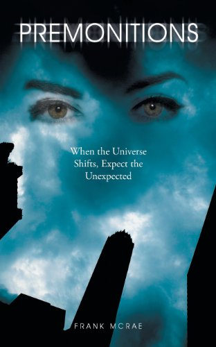 9781491829240: Premonitions: When the Universe Shifts, Expect the Unexpected
