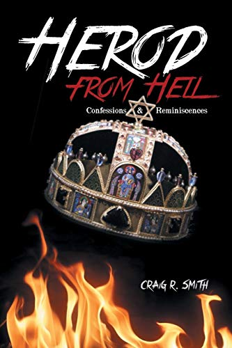 9781491829509: Herod from Hell: Confessions and Reminiscences