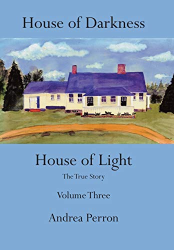 9781491829899: House of Darkness House of Light: The True Story Volume Three: 3