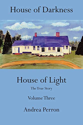 9781491829905: House of Darkness House of Light: The True Story Volume Three: Volume 3