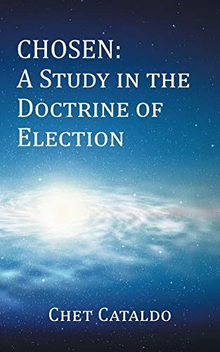 9781491831038: Chosen: A Study in the Doctrine of Election