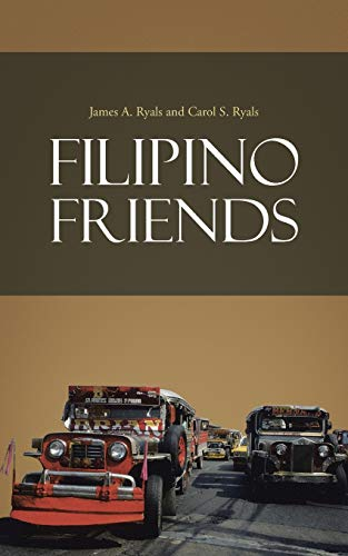 Filipino Friends (Paperback): James a. Ryals,