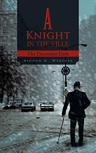 9781491833087: A Knight in the Ville: The December Dark