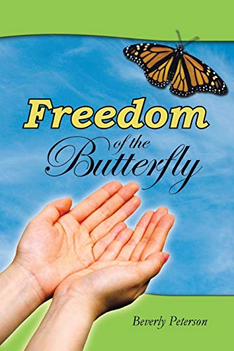 Freedom of the Butterfly: Peterson, Beverly