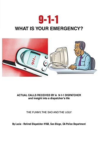 9781491836682: 9-1-1 WHAT IS YOUR EMERGENCY?