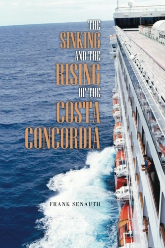 9781491836903: The Sinking and the Rising of the Costa Concordia