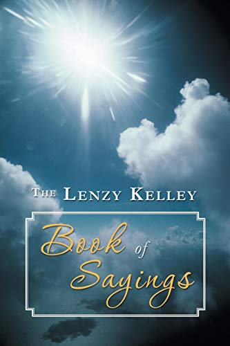 9781491839126: The Lenzy Kelley Book of Sayings