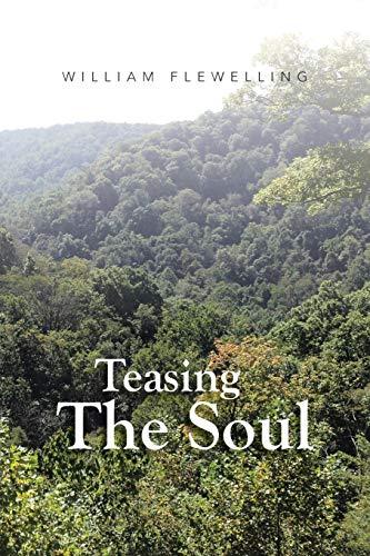 Teasing The Soul: Flewelling, William