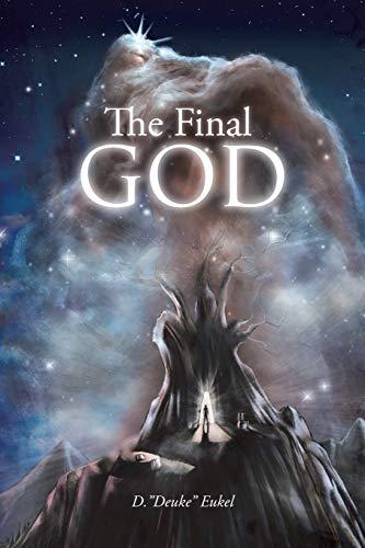The Final God: D. Eukel