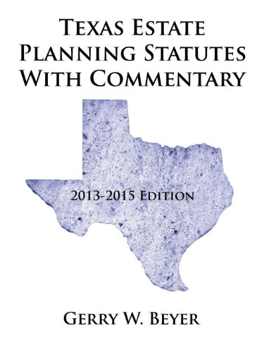 9781491844342: Texas Estate Planning Statutes with Commentary: 2013-2015 Edition