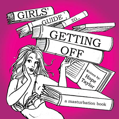 9781491845158: Girls' Guide to Getting Off: A Masturbation Book
