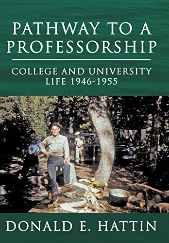 Pathway to a Professorship: College and University Life 1946-1955: DONALD E. HATTIN