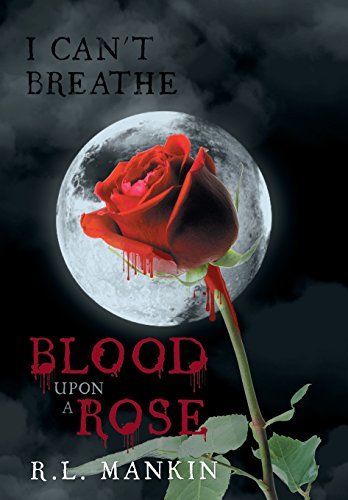 9781491846483: I Can't Breathe: Blood Upon a Rose