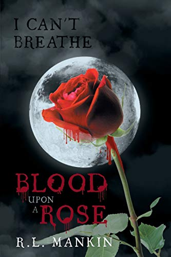 9781491846490: I Can't Breathe: Blood Upon A Rose