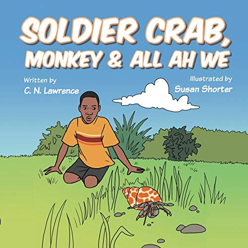 Soldier Crab, Monkey All Ah We: C. N. Lawrence