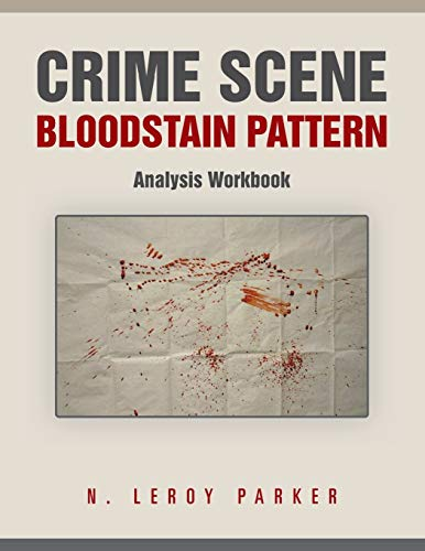 9781491848210: Crime Scene Bloodstain Pattern Analysis Workbook