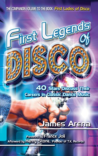 9781491848289: First Legends of Disco: 40 Stars Discuss Their Careers in Classic Dance Music