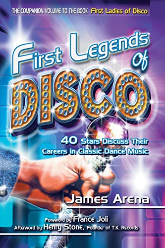 9781491848296: First Legends of Disco: 40 Stars Discuss Their Careers in Classic Dance Music
