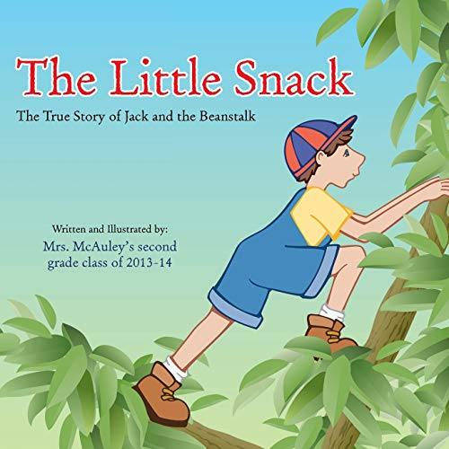 The Little Snack: The True Story of Jack and the Beanstalk: Mrs. McAuley